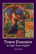 Demon Possession in Anglo-Saxon England