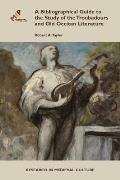 A Bibliographical Guide to the Study of Troubadours and Old Occitan Literature