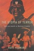 The Utopia of Terror: Life and Death in Wartime Croatia