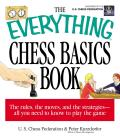 Everything Chess Basics Book The Rules the Moves & the Strategies All You Need to Know to Play the Game