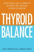 Thyroid Balance Traditional & Alternative Methods for Treating Thyroid Disorders