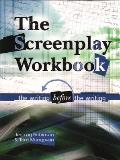 Screenplay Workbook The Writing Before the Writing