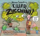 Never Insult a Killer Zucchini