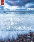 Expressive Nature Photography Design Composition & Color in Outdoor Imagery