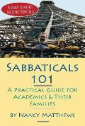 Sabbaticals 101, 2nd Edition: A Practical Guide for Academics & Their Families