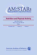 Am: Stars Nutrition and Physical Activity: Adolescent Medicine: State of the Art Reviews, Vol. 23 Number 3