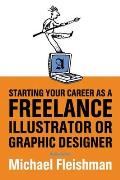 Starting Your Career as a Freelance Illustrator or Graphic Designer