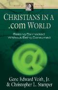 Christians in a .Com World: Getting Connected Without Being Consumed (Focal Point)