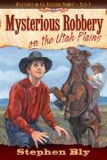 Adventures on the American Frontier 03 Mysterious Robbery on the Utah Plains