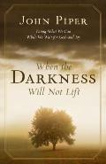 When the Darkness Will Not Lift: Doing What We Can While We Wait for God - And Joy