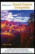 Hikernuts Grand Canyon Companion A Guide to Hiking & Backpacking the Most Popular Trails into the Canyon