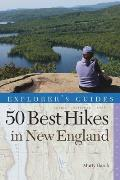 Explorers Guide 50 Best Hikes in New England