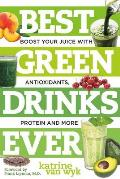 Best Green Drinks Ever Boost Your Juice with Protein Antioxidants & More