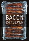 Bacon 24 7 Recipes for Curing Smoking & Eating