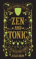 Zen & Tonic Savory & Fresh Cocktails for the Enlightened Drinker