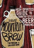 Mountain Brew: A High-Spirited Guide to Country-Style Beer Making