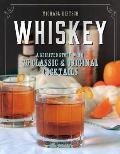 Whiskey A Spirited Story with 75 Classic & Original Cocktails