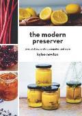 Modern Preserver Jams Pickles Cordials Compotes & More