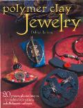 Polymer Clay Jewelry 20 Projects Plus Techniques for Making Faux Textures Embellishments & More