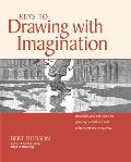 Keys to Drawing with Imagination Strategies & Exercises for Gaining Confidence & Enhancing Creativity