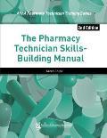 The Pharmacy Technician Skills-Building Manual