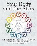 Your Body & the Stars The Zodiac as Your Wellness Guide