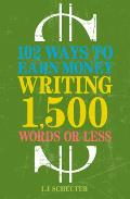 102 Ways To Earn Money Writing 1500 Words or Less