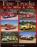 Fire Trucks of the 1960s and 1970s: An Illustrated History