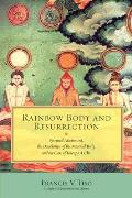 Rainbow Body & Resurrection Spiritual Attainment the Dissolution of the Material Body & the Case of Khenpo a Cho