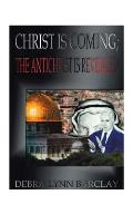 Christ is Coming: The Antichrist is Revealed