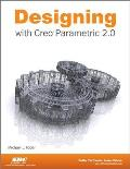 Designing With Creo Parametric 2.0 (13 Edition)