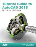 Tutorial Guide to Autocad 2015 2D Drawing 3D Modeling