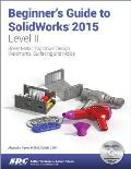 Beginners Guide to Solid Works 2015 Level 2