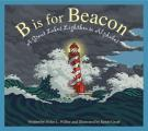 B Is for Beacon: A Great Lakes Lighthouse Alphabet