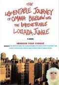 The Lamentable Journey of Omaha Bigelow Into the Impenetrable Loisaida Jungle