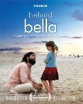 Behind Bella The Amazing Stories of Bella & the Lives Its Changed