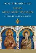 Holy Men & Women of the Middle Ages & Beyond