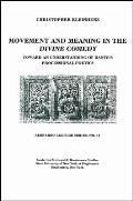 Movement and Meaning in the Divine Comedy: Toward an Understanding of Dante's Processional Poetics: Bernardo Lecture Series, No. 14