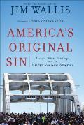 Americas Original Sin: Racism,...