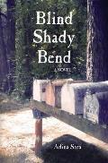 Blind Shady Bend a Novel