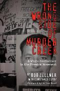 Wrong Side of Murder Creek A White Southerner in the Freedom Movement