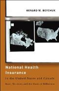 National Health Insurance in the United States and Canada: Race, Territory, and the Roots of Difference