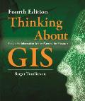 Thinking About GIS 4th Edition Geographic Information System Planning for Managers
