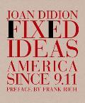 Fixed Ideas: America Since 9.11