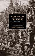 Glory of the Empire A Novel a History