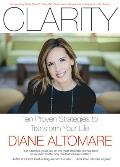 Clarity: Ten Proven Strategies to Transform Your Life