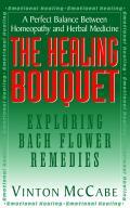 Healing Bouquet Exploring Bach Flower Remedies