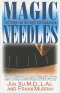Magic Needles Feel Younger & Live Longer with Acupuncture