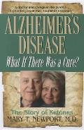 Alzheimers Disease What If There Was a Cure