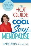 Hot Guide to a Cool Sexy Menopause Nurse Barbs Practical Advice & Real Life Solutions for a Smooth Transition